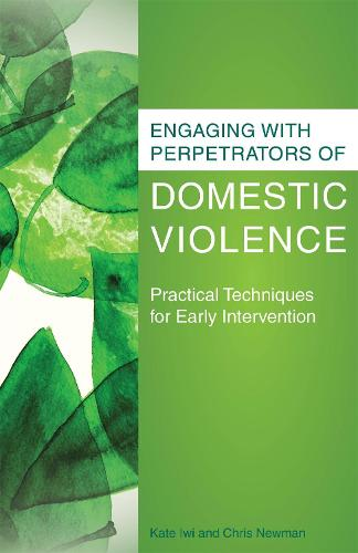 Engaging with Perpetrators of Domestic Violence: Practical Techniques for Early Intervention (Paperback)