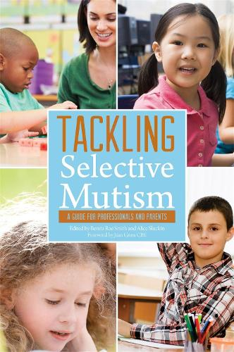 Tackling Selective Mutism: A Guide for Professionals and Parents (Paperback)