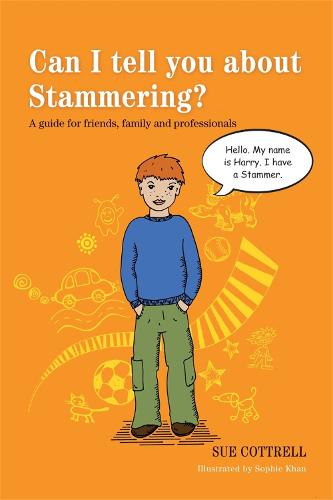 Can I tell you about Stammering?: A guide for friends, family and professionals - Can I tell you about...? (Paperback)