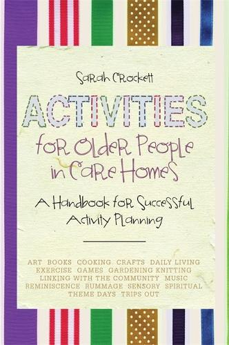 Activities for Older People in Care Homes: A Handbook for Successful Activity Planning (Paperback)