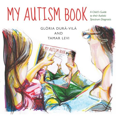 My Autism Book: A Child's Guide to their Autism Spectrum Diagnosis (Hardback)