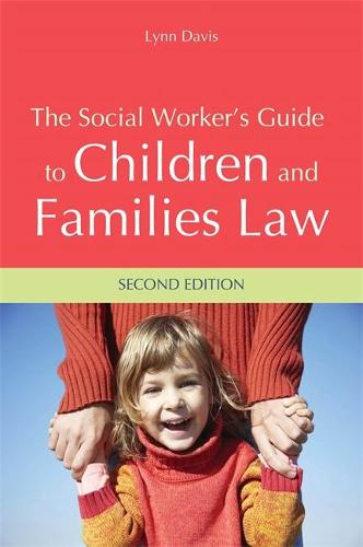 The Social Worker's Guide to Children and Families Law: Second Edition (Paperback)