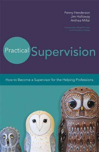 Practical Supervision: How to Become a Supervisor for the Helping Professions (Paperback)