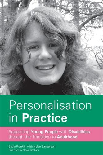 Personalisation in Practice: Supporting Young People with Disabilities through the Transition to Adulthood (Paperback)