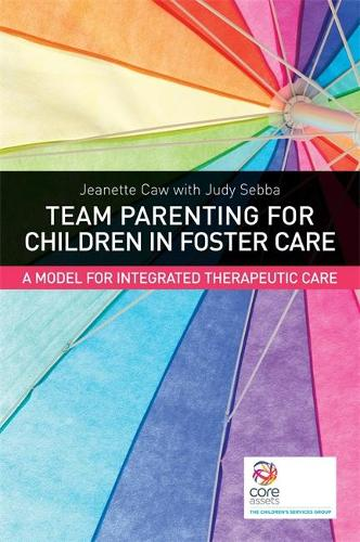 Team Parenting for Children in Foster Care: A Model for Integrated Therapeutic Care (Paperback)