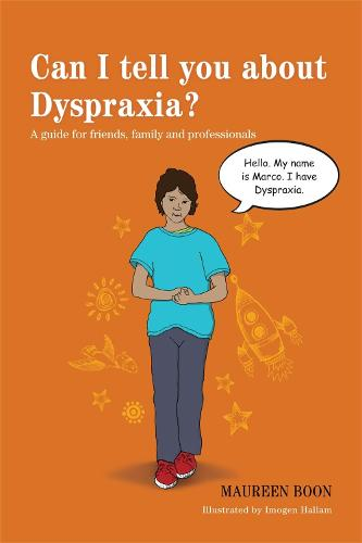 Can I tell you about Dyspraxia?: A guide for friends, family and professionals - Can I tell you about...? (Paperback)