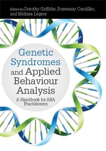 Genetic Syndromes and Applied Behaviour Analysis: A Handbook for ABA Practitioners (Hardback)