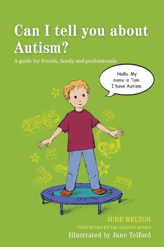 Can I tell you about Autism?: A guide for friends, family and professionals - Can I tell you about...? (Paperback)