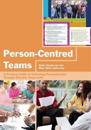 Person-Centred Teams: A Practical Guide to Delivering Personalisation Through Effective Team-work (Paperback)