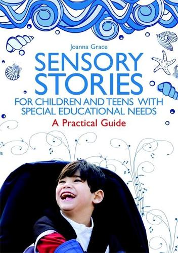 Sensory Stories for Children and Teens with Special Educational Needs: A Practical Guide (Paperback)