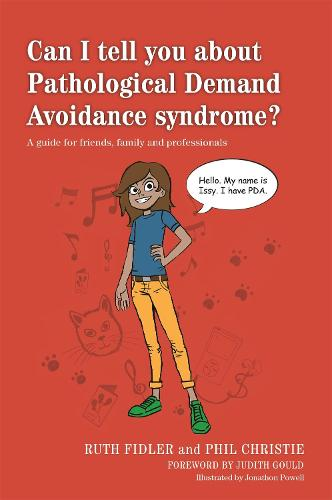 Can I tell you about Pathological Demand Avoidance syndrome?: A Guide for Friends, Family and Professionals - Can I Tell You About...? (Paperback)