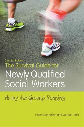 The Survival Guide for Newly Qualified Social Workers, Second Edition: Hitting the Ground Running (Paperback)