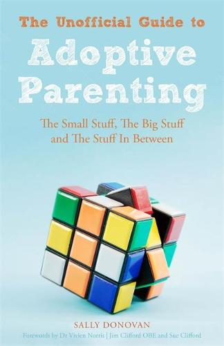 The Unofficial Guide to Adoptive Parenting: The Small Stuff, the Big Stuff and the Stuff in Between (Paperback)