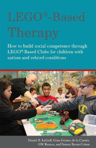 LEGO (R)-Based Therapy: How to Build Social Competence Through Lego (R)-Based Clubs for Children with Autism and Related Conditions (Paperback)