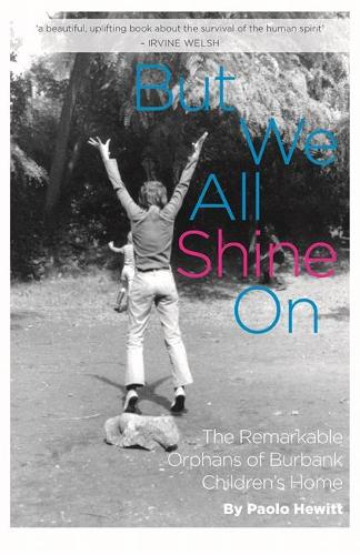 But We All Shine On: The Remarkable Orphans of Burbank Children's Home (Paperback)
