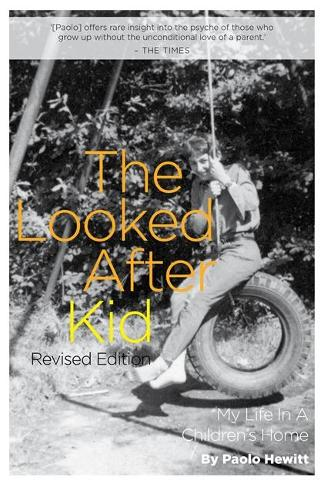 The Looked After Kid, Revised Edition: My Life in a Children's Home (Paperback)