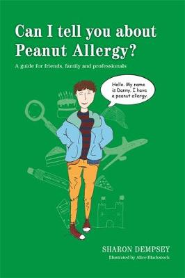 Can I tell you about Peanut Allergy?: A Guide for Friends, Family and Professionals - Can I Tell You About...? (Paperback)