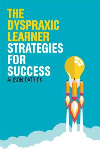 The Dyspraxic Learner: Strategies for Success (Paperback)