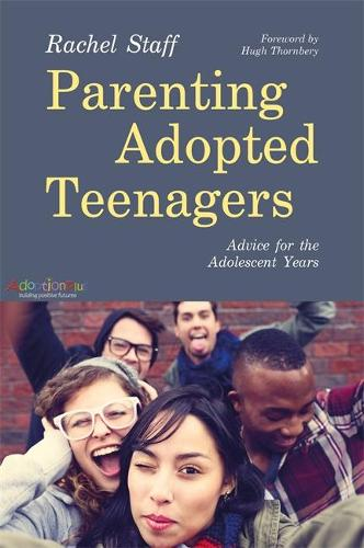 Parenting Adopted Teenagers: Advice for the Adolescent Years (Paperback)