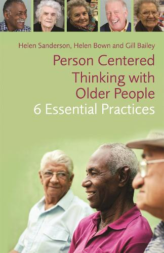 Person-Centred Thinking with Older People: 6 Essential Practices (Paperback)