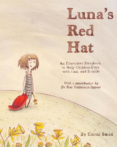Luna's Red Hat: An Illustrated Storybook to Help Children Cope with Loss and Suicide (Hardback)