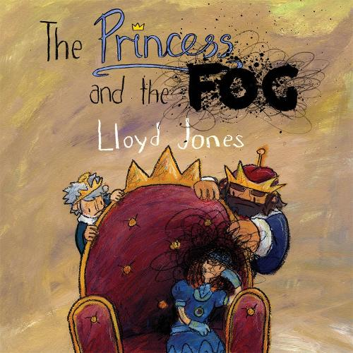 The Princess and the Fog: A Story for Children with Depression (Hardback)