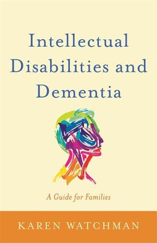 Intellectual Disabilities and Dementia: A Guide for Families (Paperback)