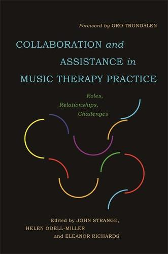 Collaboration and Assistance in Music Therapy Practice: Roles, Relationships, Challenges (Paperback)