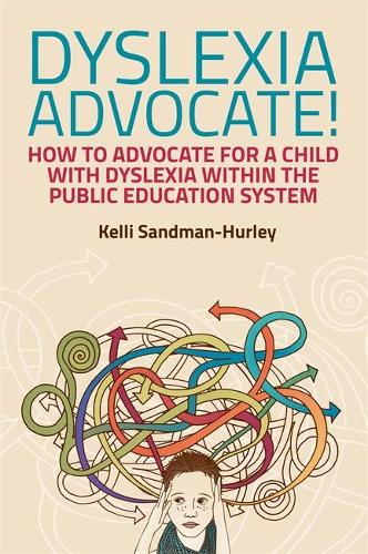 Dyslexia Advocate!: How to Advocate for a Child with Dyslexia within the Public Education System (Paperback)
