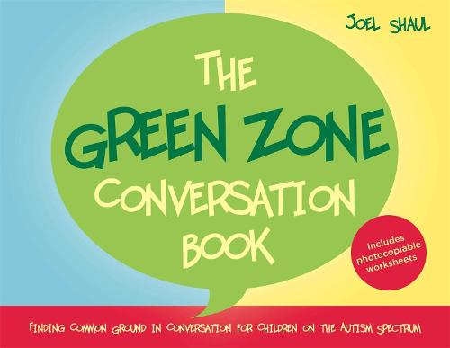 The Green Zone Conversation Book: Finding Common Ground in Conversation for Children on the Autism Spectrum (Hardback)