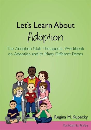 Let's Learn About Adoption: The Adoption Club Therapeutic Workbook on Adoption and Its Many Different Forms (Paperback)