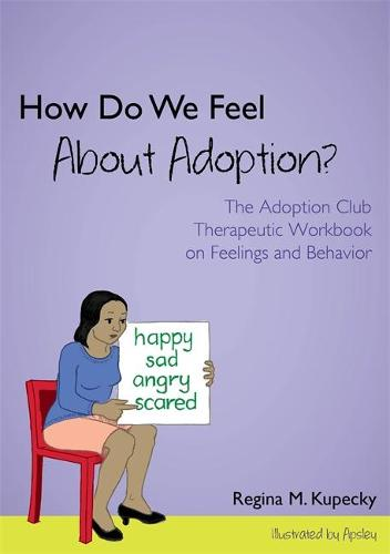 How Do We Feel About Adoption?: The Adoption Club Therapeutic Workbook on Feelings and Behavior (Paperback)