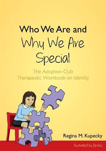 Who We Are and Why We Are Special: The Adoption Club Therapeutic Workbook on Identity (Paperback)