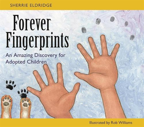 Forever Fingerprints: An Amazing Discovery for Adopted Children (Hardback)