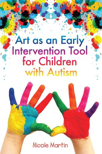 Art as an Early Intervention Tool for Children with Autism (Paperback)