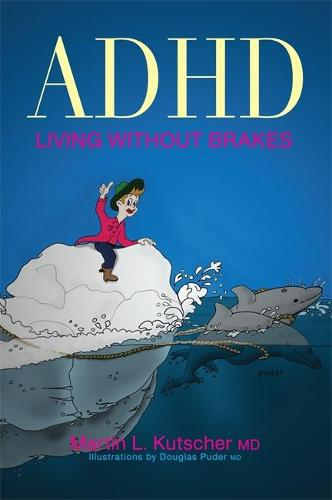 ADHD - Living without Brakes (Paperback)