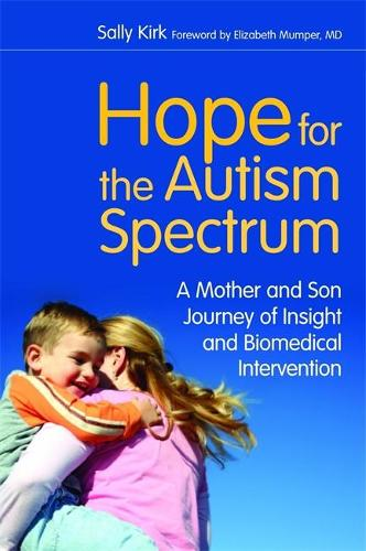 Hope for the Autism Spectrum: A Mother and Son Journey of Insight and Biomedical Intervention (Paperback)