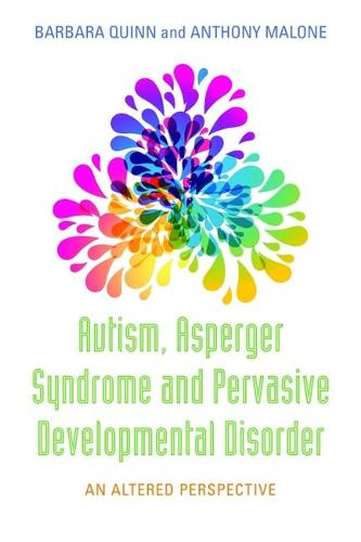 Autism, Asperger Syndrome and Pervasive Developmental Disorder: An Altered Perspective (Paperback)