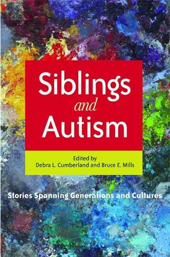 Siblings and Autism: Stories Spanning Generations and Cultures (Paperback)