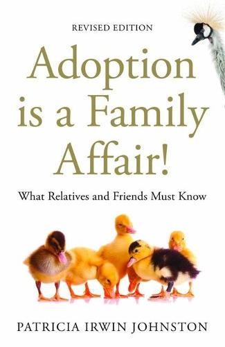 Adoption Is a Family Affair!: What Relatives and Friends Must Know, (Paperback)