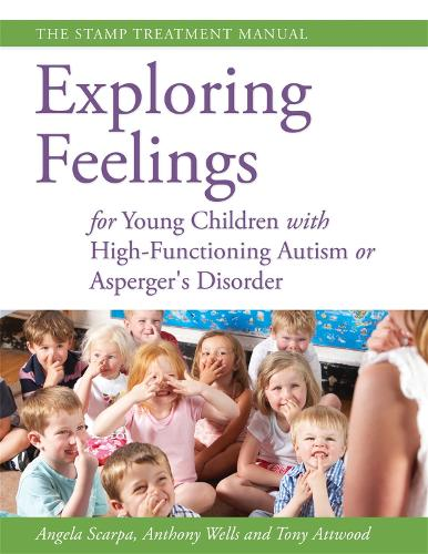 Exploring Feelings for Young Children with High-Functioning Autism or Asperger's Disorder: The Stamp Treatment Manual (Paperback)