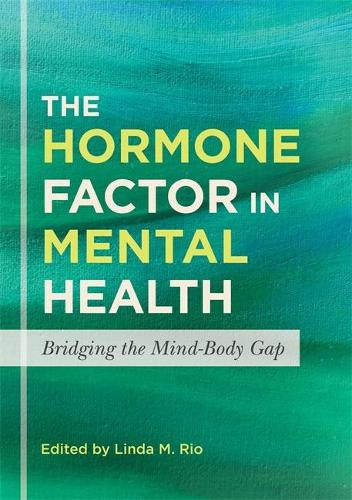 The Hormone Factor in Mental Health: Bridging the Mind-Body Gap (Paperback)