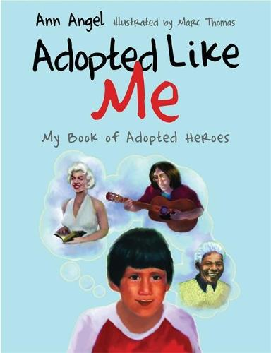 Adopted Like Me: My Book of Adopted Heroes (Hardback)
