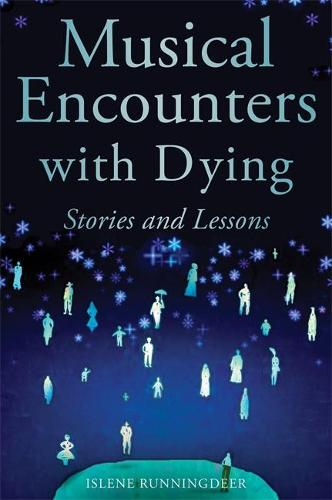 Musical Encounters with Dying: Stories and Lessons (Paperback)