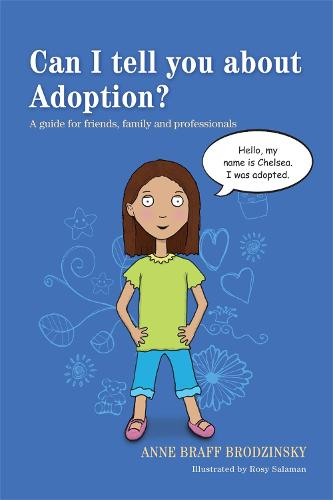 Can I tell you about Adoption?: A guide for friends, family and professionals - Can I tell you about...? (Paperback)