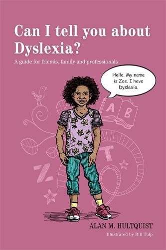 Can I tell you about Dyslexia?: A Guide for Friends, Family and Professionals - Can I Tell You About...? (Paperback)