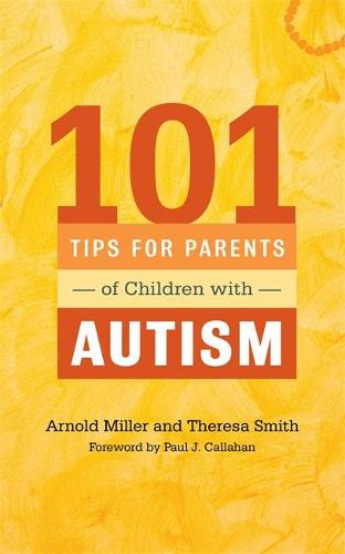 101 Tips for Parents of Children with Autism: Effective Solutions for Everyday Challenges (Paperback)
