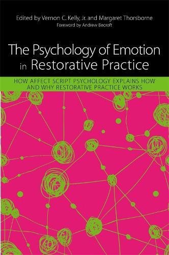 The Psychology of Emotion in Restorative Practice: How Affect Script Psychology Explains How and Why Restorative Practice Works (Paperback)