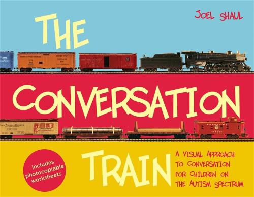The Conversation Train: A Visual Approach to Conversation for Children on the Autism Spectrum (Hardback)