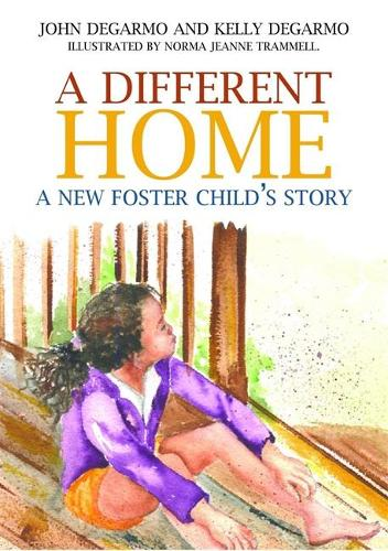 A Different Home: A New Foster Child's Story (Hardback)
